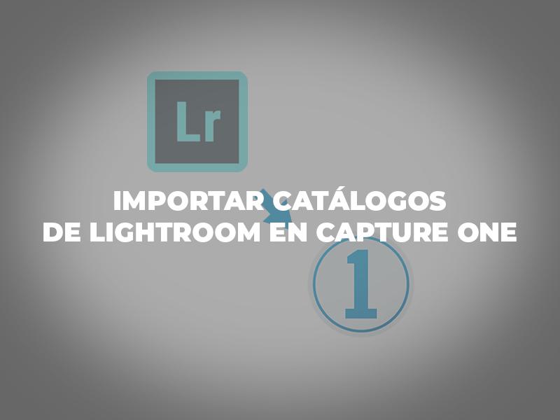 Importar catálogos de Lightroom en Capture One