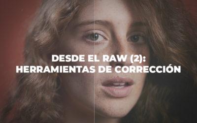 Desde el RAW (2): Nuevas herramientas de corrección