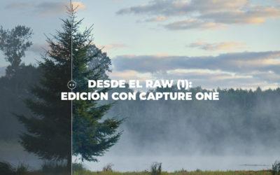 Desde el RAW (1): Edición con Capture One
