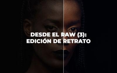 Desde el RAW (3): Edición de retrato