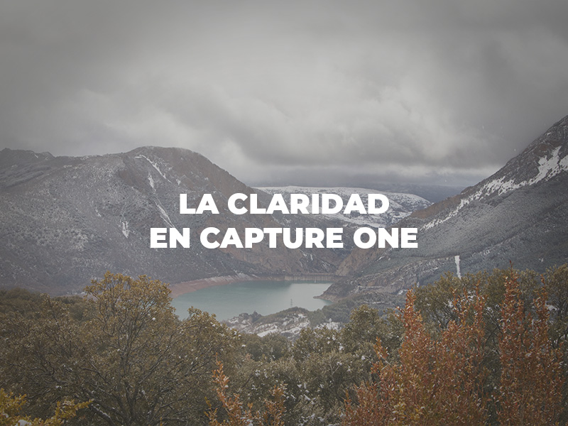 La Claridad en Capture One