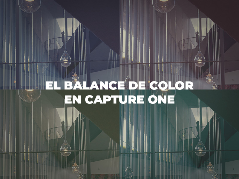 El Balance de Color en Capture One