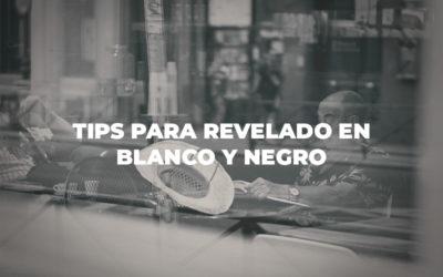 Tips para revelado en Blanco y Negro