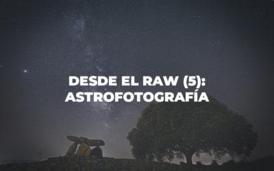 Desde el RAW (5): Astrofotografía