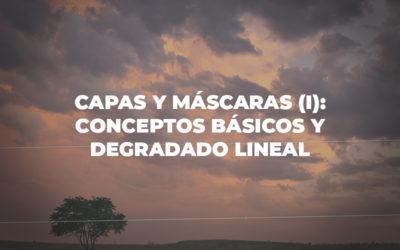 Capas y máscaras (I): Conceptos básicos y degradado lineal