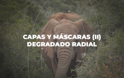Capas y máscaras (II): Máscaras de degradado radial