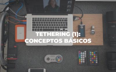 Tethering (I): Conceptos básicos