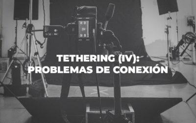 Tethering (IV): Problemas de conexión